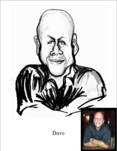 Dave really didn't want to be caricatured but he was fun to draw.