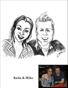 Kalia & Mike are an attractive couple. Attractive people are sometimes harder to draw.